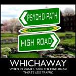 When in doubt… take the high road