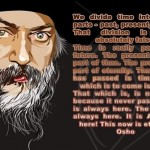 Osho Rajneesh on Past, Present and Future