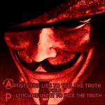 Artists vs. Politicians on Lies and Truth