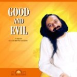 GOOD AND EVIL by Sri Sri Ravi Shankar