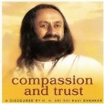 Compassion & Trust by Sri Sri Ravi Shankar