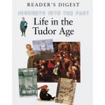 Journey Into The Past – Life In The Tudor Age