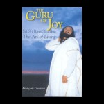 The Guru of Joy – Sri Sri Ravi Shankar & The Art of Living by Francois Gautier