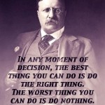 Theodore Roosevelt on Decision