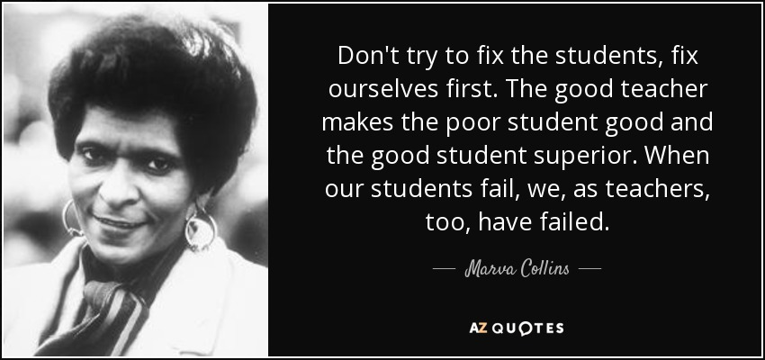 don-t-try-to-fix-the-students-fix-ourselves-first-marva-collins